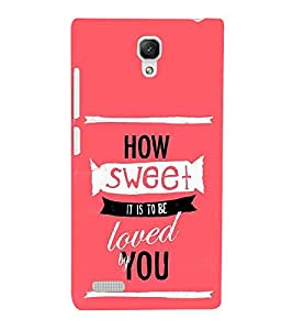 How Sweet Loved 3D Hard Polycarbonate Designer Back Case Cover for Xiaomi Redmi Note :: Xiaomi Redmi Note 4G