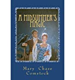 img - for [ A MIDSUMMER'S MAGIC ] By Comstock, Mary Chase ( Author) 2012 [ Paperback ] book / textbook / text book