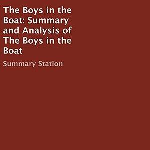 The Boys in the Boat: Summary and Analysis Hörbuch von  Summary Station Gesprochen von: C.J. McAllister