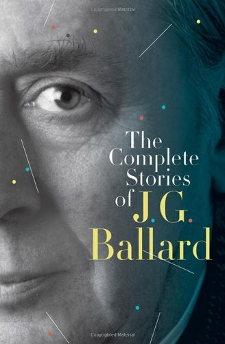 The Complete Stories of J. G. Ballard: J. G. Ballard, Martin Amis: 9780393339291: Amazon.com: Books