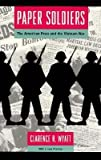 img - for [(Paper Soldiers: American Press and the Vietnam War )] [Author: Clarence R. Wyatt] [Mar-1995] book / textbook / text book