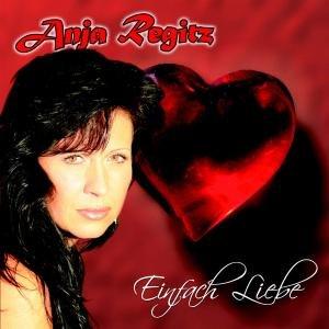 Anja Regitz - Einfach Liebe - Zortam Music