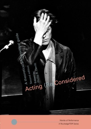 Acting (Re)Considered: A Theoretical and Practical Guide...