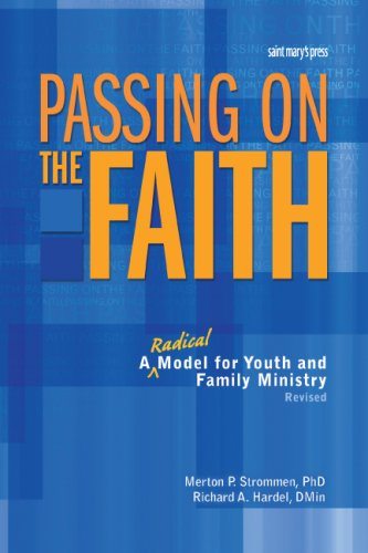 Passing On the Faith, Second Edition: A Radical Model for...