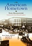 img - for Tom Roznowski: An American Hometown : Terre Haute, Indiana, 1927 (Paperback); 2009 Edition book / textbook / text book