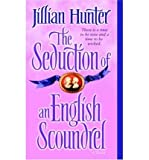 The Seduction of an English Scoundrel: A Novel (0345461215) by Jillian Hunter