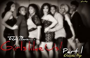 Girls Like Us! Part 1