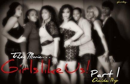 Girls Like Us! Part 1