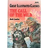 Great Illustrated Classics: The Call of the Wild