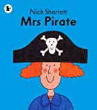 Cover of Mrs Pirate by Nick Sharratt 1406309885