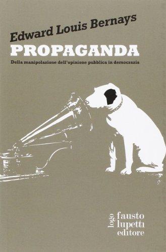 Propaganda Della manipolazione dell'opinione pubblica in democrazia PDF