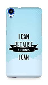 Amez I Can because I Think Back Cover For HTC Desire 820