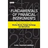 img - for Fundamentals of Financial Instruments: An Introduction to Stocks, Bonds, Foreign Exchange, and Derivatives (Wiley Finance) [Hardcover] [2011] 1 Ed. Sunil Parameswaran book / textbook / text book