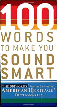 100 words to make you sound smart The newest title in the popular 100 words series is an informative and entertaining resource that can help anyone be right on the money when looking for words that will make a point, seal the deal, or just keep folks listening.