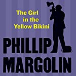 The Girl in the Yellow Bikini | Phillip Margolin