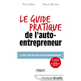 Le guide pratique de l'auto-entrepreneur: Le best-seller des auto-entrepreneurs