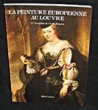 echange, troc Michel Laclotte - La Peinture européenne au Louvre