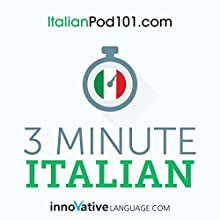 3-Minute Italian: 25 Lesson Series Audiobook by  Innovative Language Learning LLC Narrated by  ItalianPod101.com