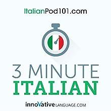 3-Minute Italian: 25 Lesson Series | Livre audio Auteur(s) :  Innovative Language Learning LLC Narrateur(s) :  ItalianPod101.com