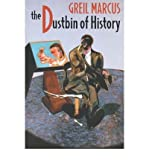 The dustbin of history (0330349147) by MARCUS, Greil