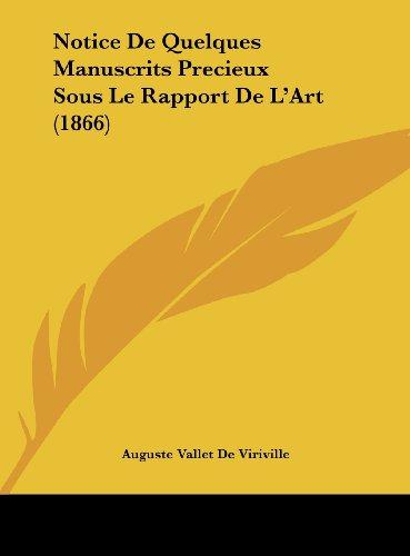Notice de Quelques Manuscrits Precieux Sous Le Rapport de L'Art (1866)
