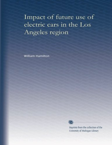 Impact Of Future Use Of Electric Cars In The Los Angeles Region (V.1)