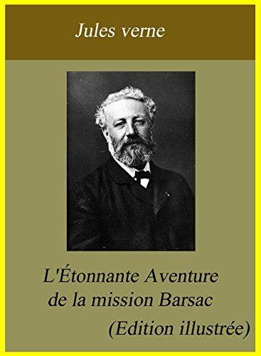 Jules Verne - L'Étonnante Aventure de la mission Barsac (Edition illustrée) (French Edition)