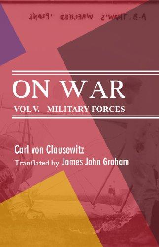 Carl von Clausewitz - On War: Military Forces