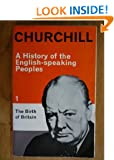 A History of the English Speaking Peoples, Volume 1: The Birth of Britain