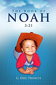 The Book Of Noah: 3:21 by G. Eric Francis ebook deal