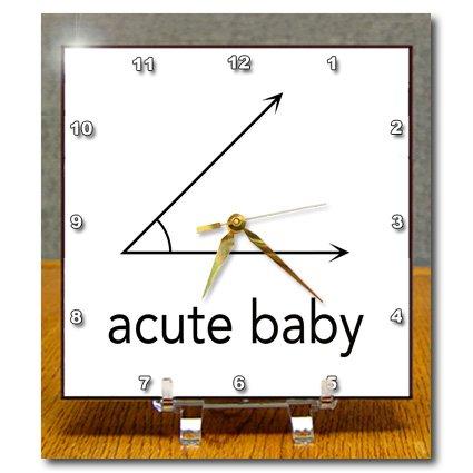Dc_123039_1 Evadane - Baby Newborn Quotes - Acute Baby. Geometry. Math Humor - Desk Clocks - 6X6 Desk Clock front-234561