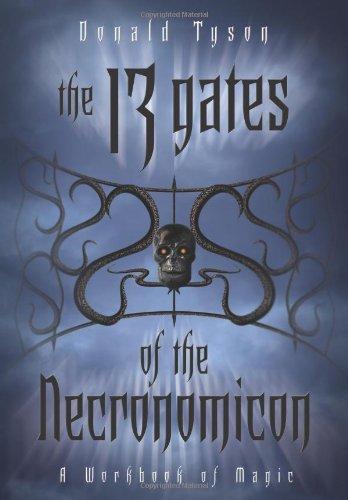 The 13 Gates of the Necronomicon: A Workbook of Magic (Necronomicon Series)