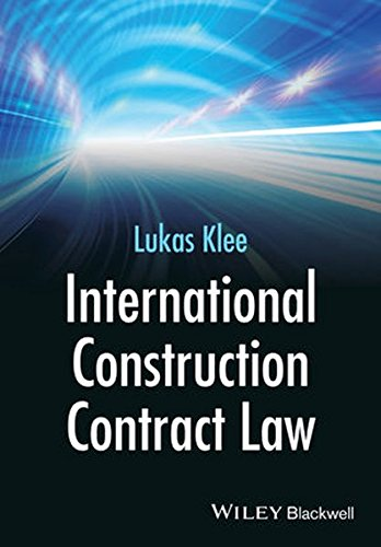International Construction Contract Law, by Lukas Klee