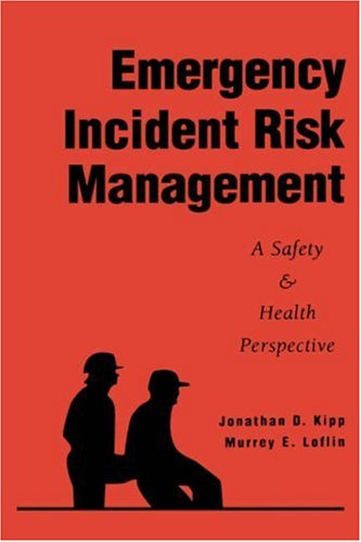 Emergency Incident Risk Management: A Safety & Health...