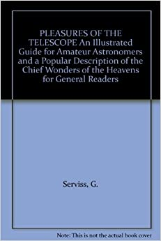 PLEASURES OF THE TELESCOPE An Illustrated Guide for