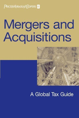 mergers-and-acquisitions-a-global-tax-guide-by-pricewaterhousecoopers-llp-2006-paperback