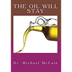 The Oil Will Stay