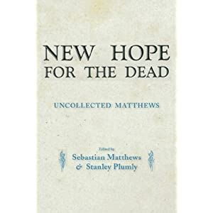 New Hope for the Dead: Uncollected William Matthews
