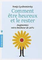 COMMENT ETRE HEUREUX ET LE RESTER