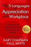 img - for Gary D. Chapman,Paul White'sThe 5 Languages of Appreciation in the Workplace: Empowering Organizations by Encouraging People [Hardcover]2011 book / textbook / text book