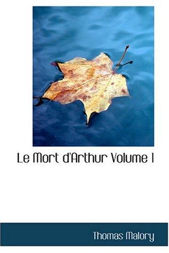 Le Mort d'Arthur  Volume 1