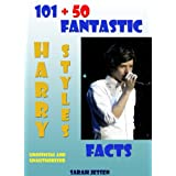 101 + 50 Fantastic Harry Styles Facts (101 Fantastic One Direction Facts Book 2) ~ Sarah Jessen