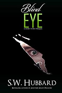 Blind Eye: A Short Story Prequel by S.W. Hubbard ebook deal