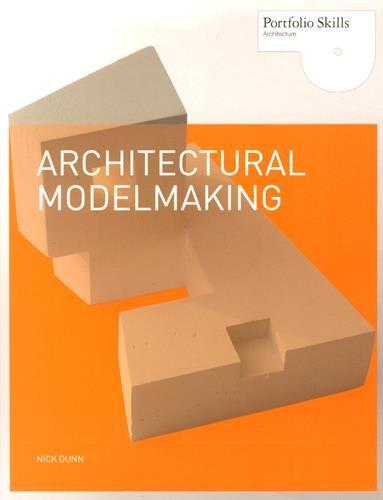 Architectural Modelmaking (Portfolio Skills. Architecture)