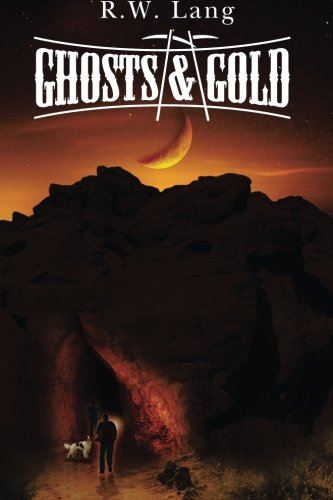 Ghosts & Gold by R.W. Lang