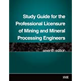 Study Guide for the Professional Licensure of Mining and Mineral Processing Engineers ~ Society for Mining...