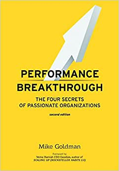 Performance Breakthrough: The FOUR Secrets Of Passionate Organizations SECOND Edition