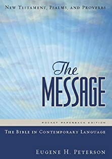 The Message New Testament with Psalms and Proverbs, New Testament, Psalms, and Proverbs