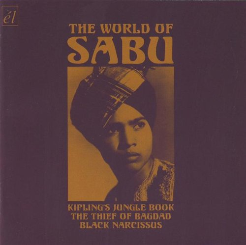 The World of Sabu by Brian Easdale, Miklos Rozsa, Miklós Rózsa, Frankenland Symphony Orchestra and London Symphony Orchestra