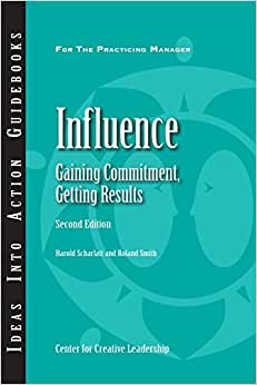 Influence: Gaining Commitment, Getting Results (J-B CCL (Center for Creative Leadership)) ebook